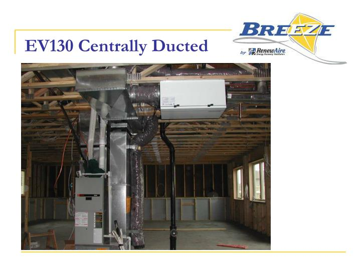 EV130 Centrally Ducted