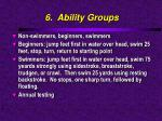 6 ability groups