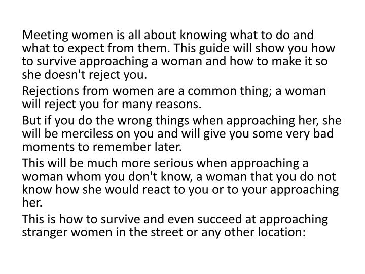 Meeting women is all about knowing what to do and what to expect from them. This guide will show you...