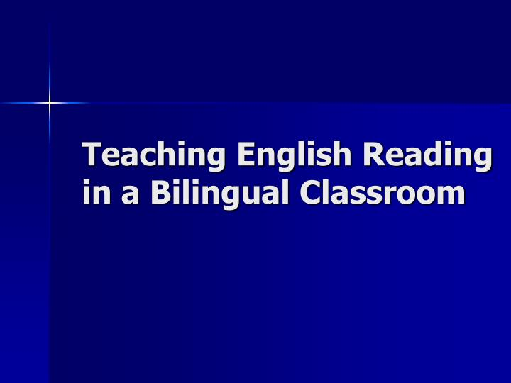 teaching english reading in a bilingual classroom n.