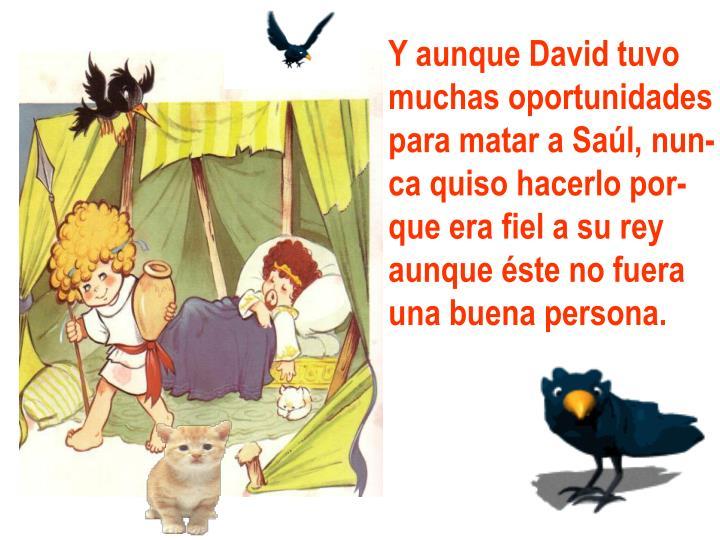 Y aunque David tuvo