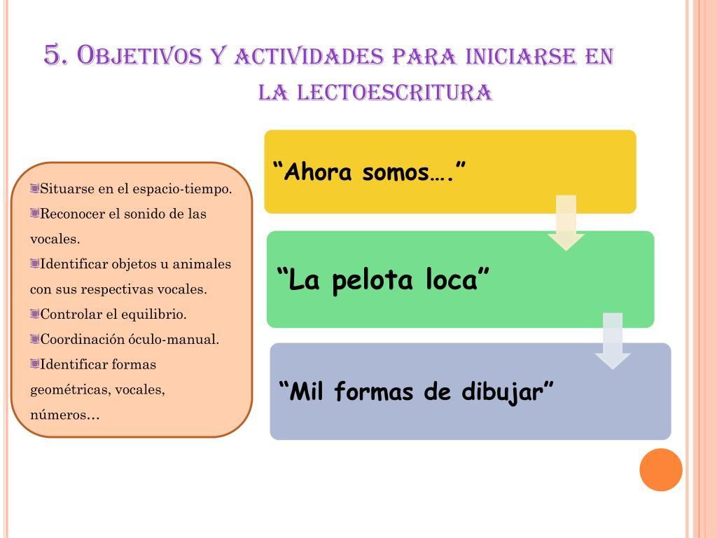 5. Objetivos y actividades para iniciarse en   la lectoescritura