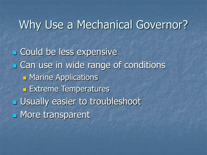 Why Use a Mechanical Governor?