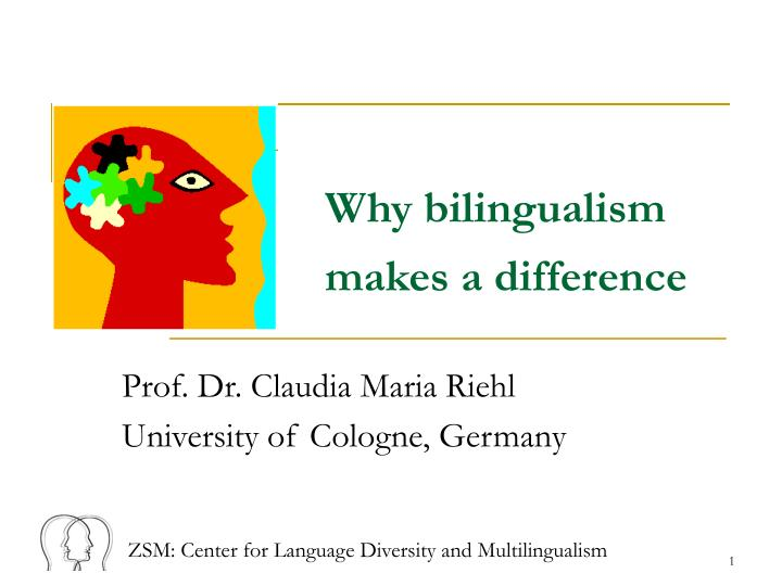 why bilingualism makes a difference n.