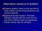 alternative versions of dualism