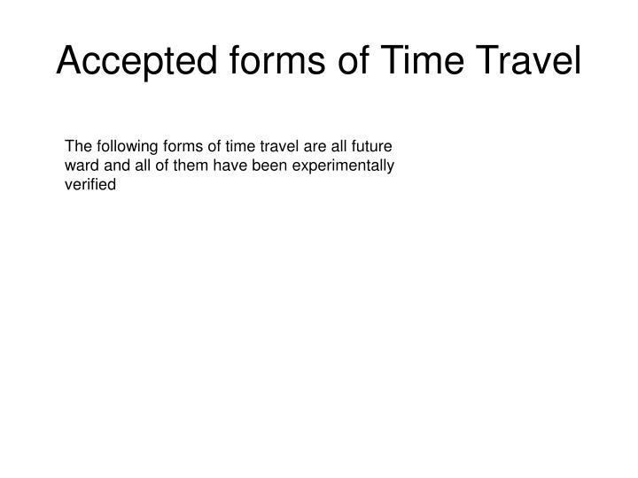 Accepted forms of Time Travel