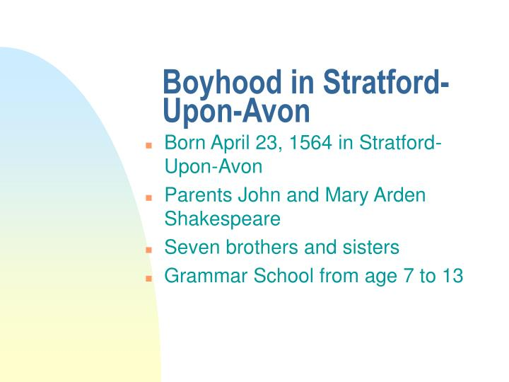 Boyhood in Stratford-Upon-Avon