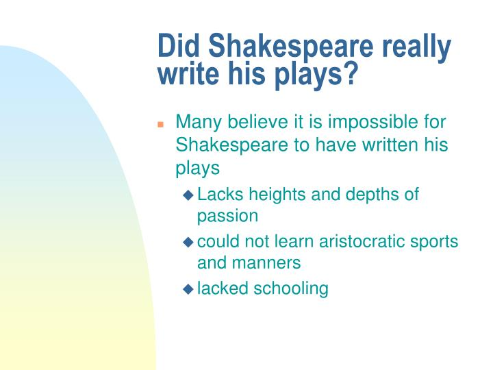 Did Shakespeare really write his plays?