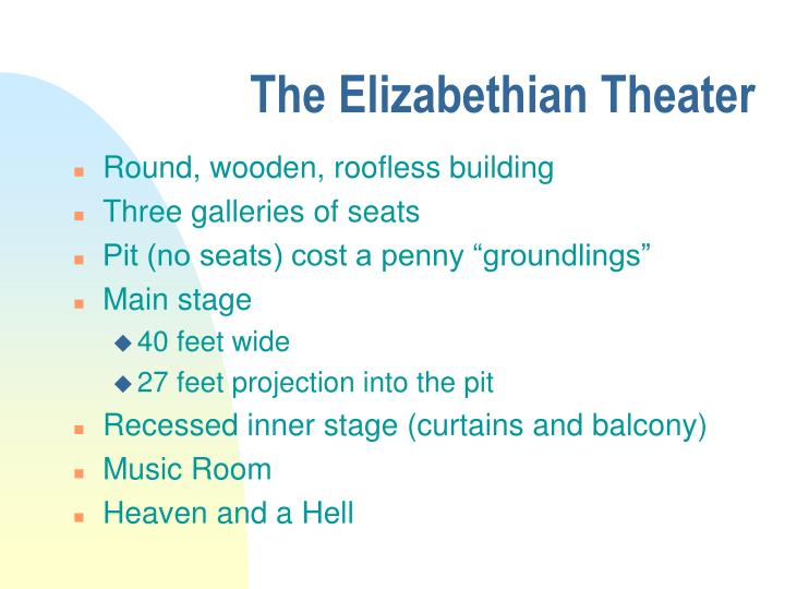 The Elizabethian Theater