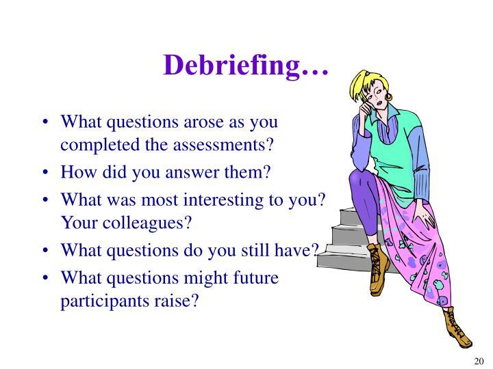 Debriefing…