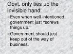 govt only ties up the invisible hand