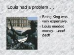 louis had a problem