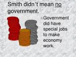 smith didn t mean no government
