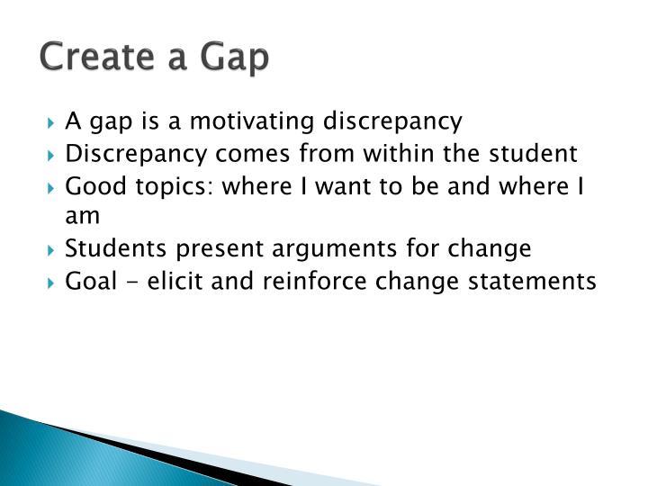Create a Gap
