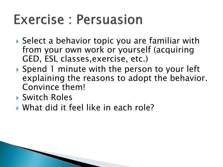 Exercise persuasion