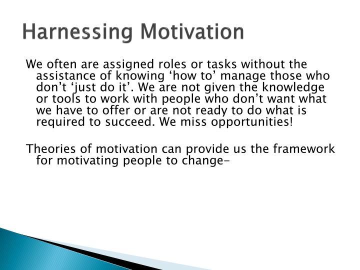 Harnessing Motivation