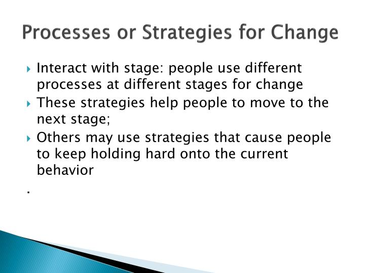 Processes or Strategies for Change