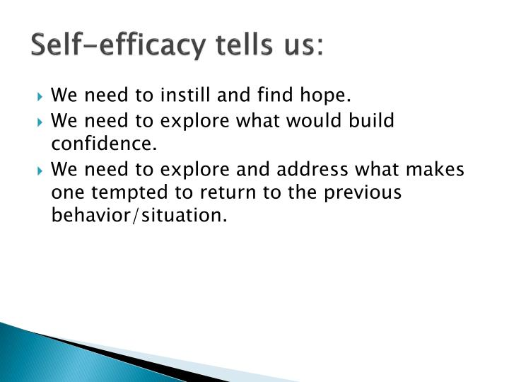Self-efficacy tells us: