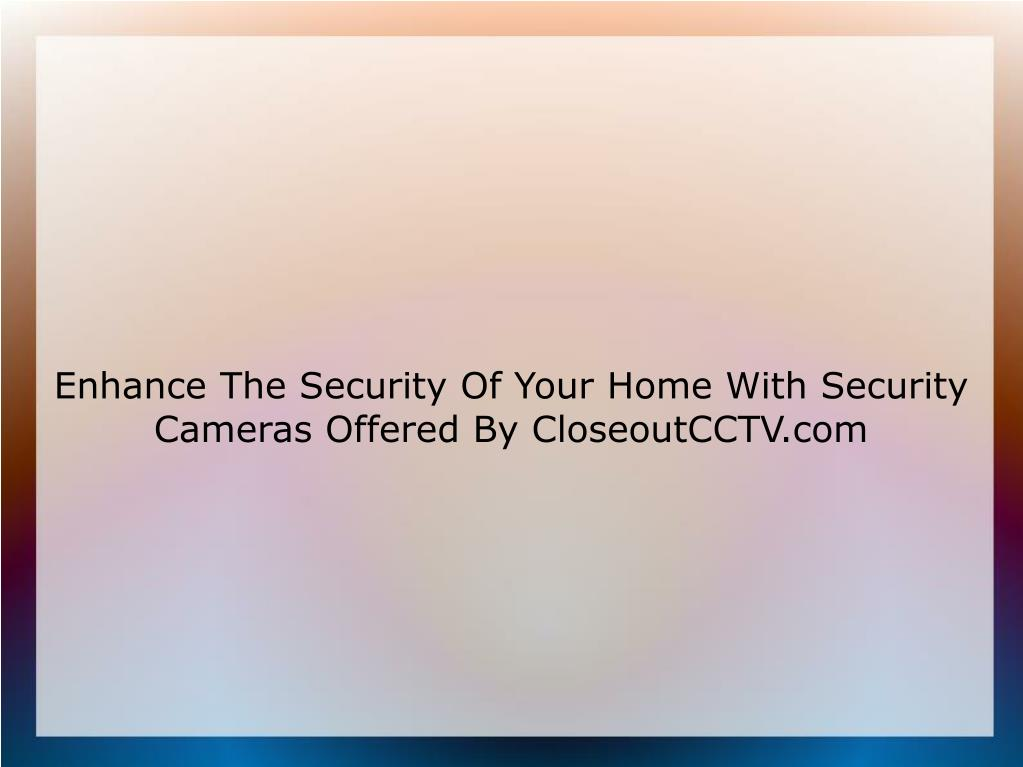 enhance the security of your home with security cameras offered by closeoutcctv com l.
