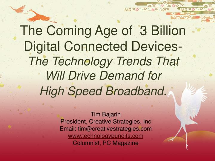 The Coming Age of  3 Billion Digital Connected Devices-