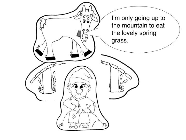 I'm only going up to the mountain to eat the lovely spring grass.