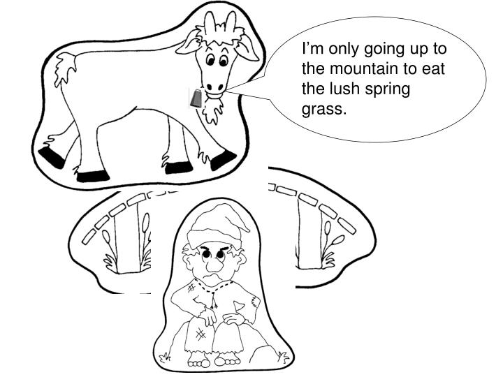 I'm only going up to the mountain to eat the lush spring grass.