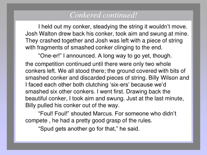 Conkered continued!