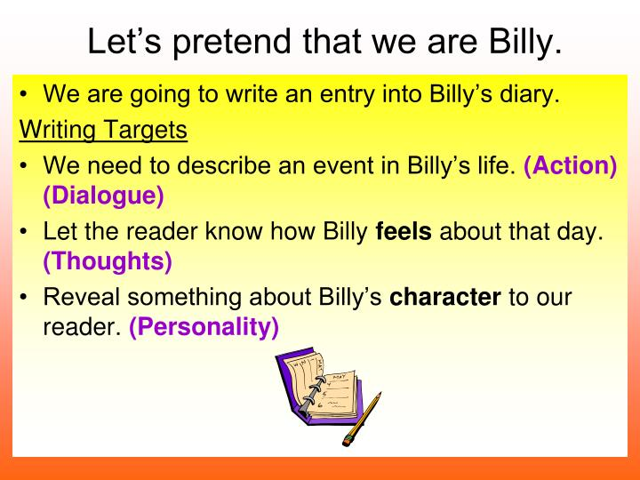 Let's pretend that we are Billy.