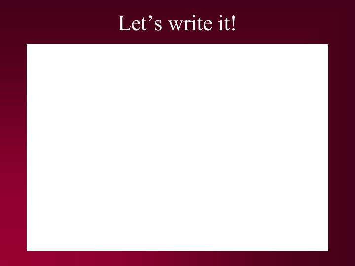Let's write it!