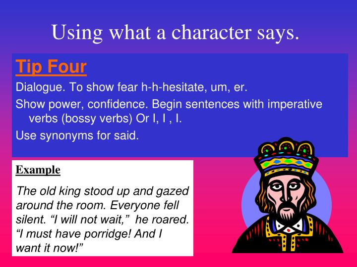 Using what a character says.