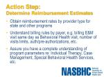 action step determine reimbursement estimates