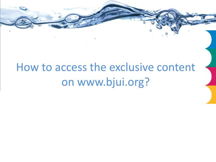 How to access the exclusive content on www.bjui.org?