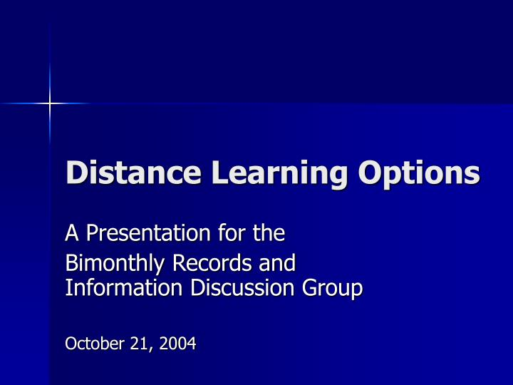 Distance learning options