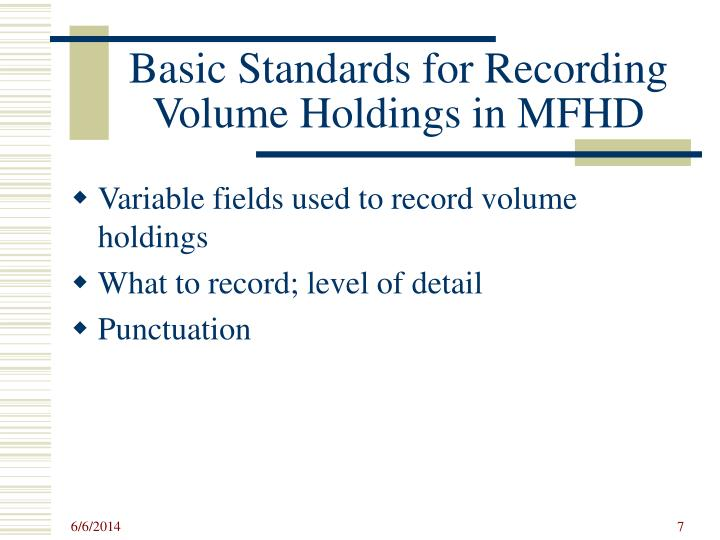 Basic Standards for Recording Volume Holdings in MFHD