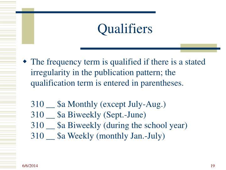 Qualifiers