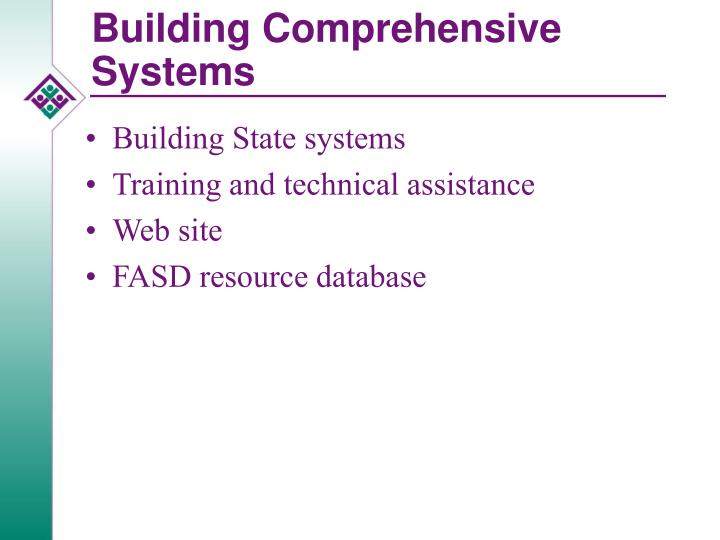 Building comprehensive systems