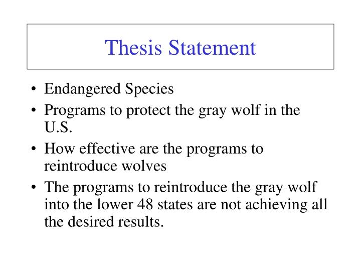 thesis statement for endangered species protection Start studying endangered species learn vocabulary  thesis statement humans must work to protect and recover wildlife species that are endangered or threatened.