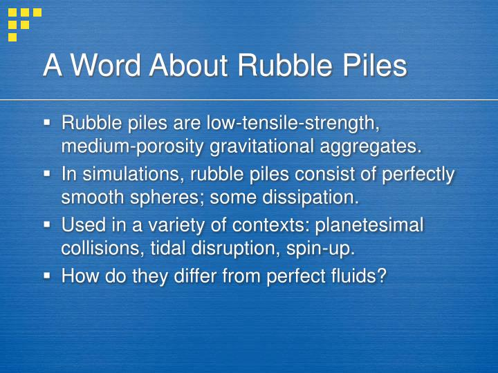 A Word About Rubble Piles