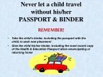 never let a child travel without his her passport binder remember