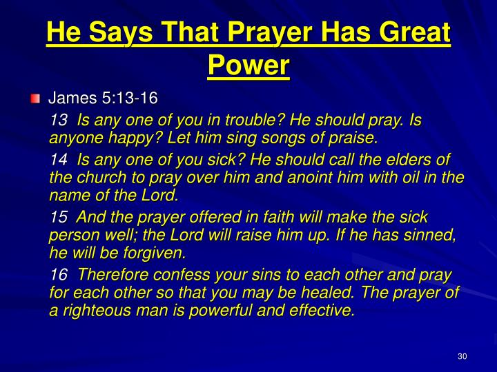 He Says That Prayer Has Great Power
