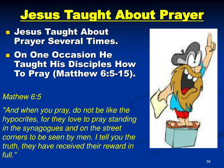 Jesus Taught About Prayer