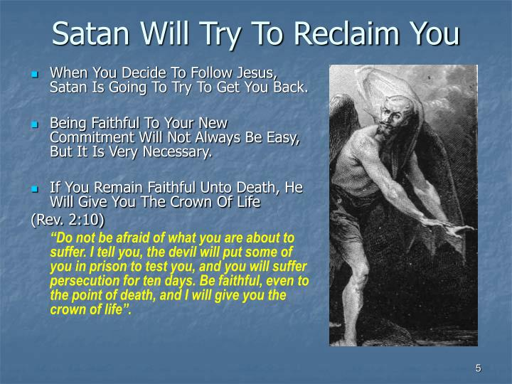 Satan Will Try To Reclaim You