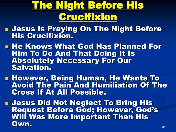 The Night Before His Crucifixion