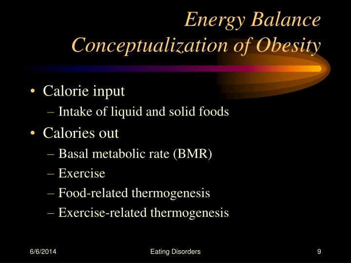 Energy Balance Conceptualization of Obesity