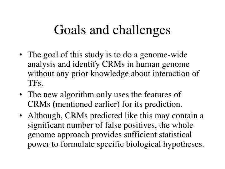 Goals and challenges