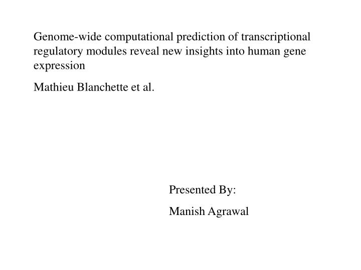 Genome-wide computational prediction of transcriptional regulatory modules reveal new insights into ...