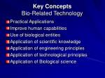 key concepts bio related technology1
