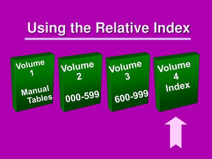 Using the Relative Index