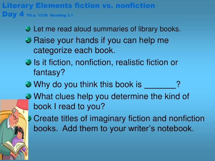 Literary Elements fiction vs. nonfiction Day 4