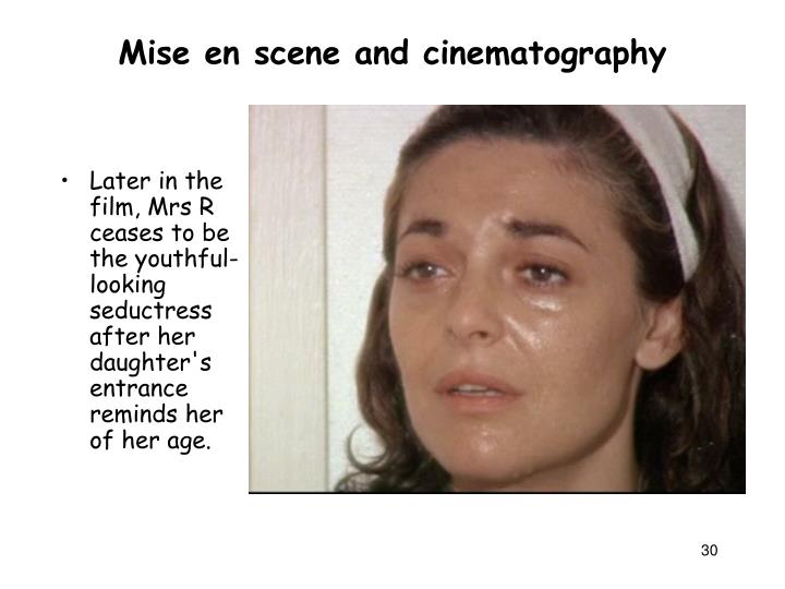 Mise en scene and cinematography